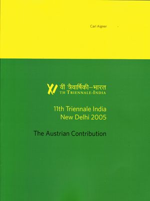 EIKON 11th Triennal India, New Delhi 2005 | The Austrian Contribution